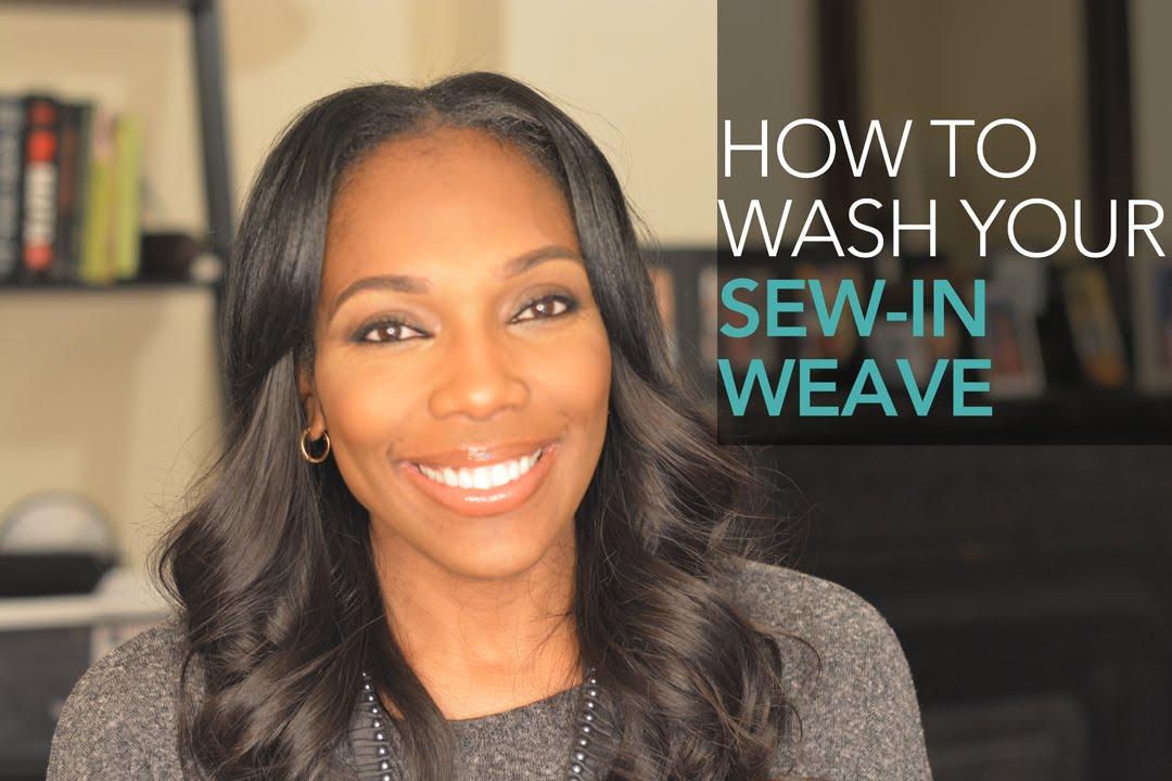 How To Wash Your Sew In Weave Youtube