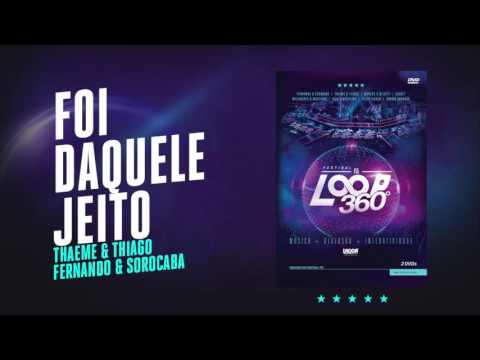 Thaeme & Thiago part. Fernando & Sorocaba - Foi Daquele Jeito   Áudio Oficial DVD FS LOOP 360°