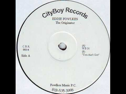 Eddie Fowlkes - You Ain't Got