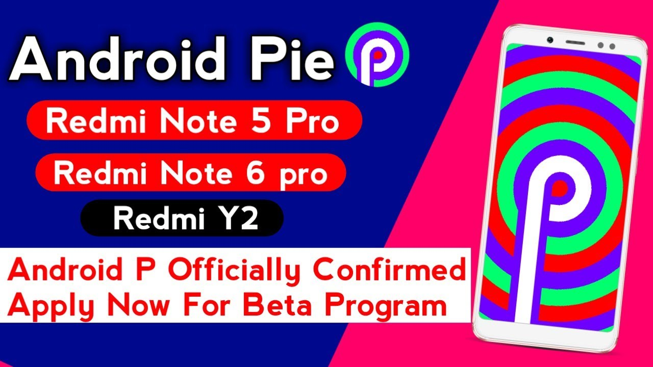 Redmi Note 5 Pro Android P Officially Confirm Apply Now For Beta Program