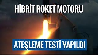 HİBRİT ROKET MOTORU Ateşleme Testi Yapıldı