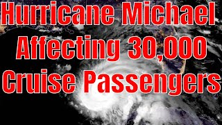 Hurricane Michael 30,000 Cruise Passengers From Carnival Norwegian Royal Caribbean Affected