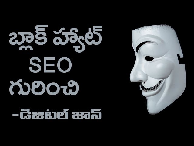 Black Hat SEO || Digital John || SEO Videos in Telugu