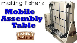 Woodworking: Making Fisher's Mobile Assembly Table