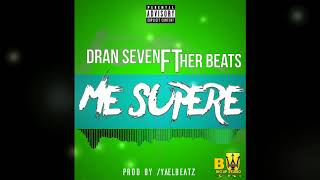 DRAN SEVEN FT HER BEATS - ME SUPERE /BY YAELBEATZ