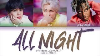 BTS - All Night (feat. Juice WRLD) (Color Coded Lyrics Eng/Rom/Han/ 가사)