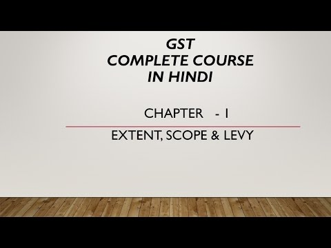 GST -  Ch. 1 - Extent Scope & Levy