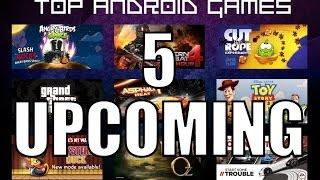 Top 5 upcoming Android games for smartphones/tablets(October/November)2016
