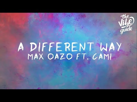 Max Oazo ft. CAMI - A Different Way (Lyric Video)