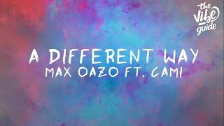 Max Oazo ft. CAMI - A Different Way (Lyric Video) thumbnail