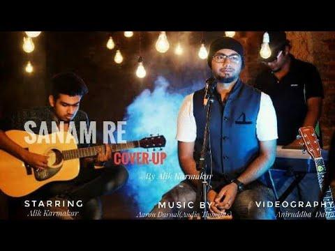 Sanam Re Coverup By Alik Karmakar Original By #Arijit Singh #Sanam Re #Title Song
