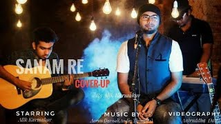 Download Sanam Re Coverup by Alik Karmakar Original by #Arijit Singh #Sanam Re #Title song MP3 song and Music Video