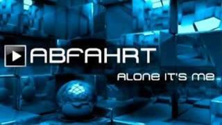 ABFAHRT-Alone it