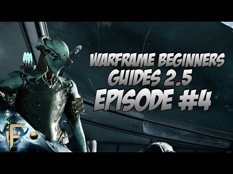 Warframe : Beginner Guide 2.5 (July 2016) Episode #4 Farming resources and Beginners weapons!