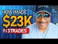 How I Made $23,000 in 3 Trades Today! (Preview)