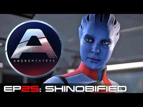 Andromenerds Mass Effect: Andromeda Podcast | Episode 25 Shinobified