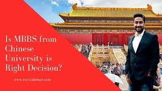 Is MBBS from Chinese University Right Decision ?