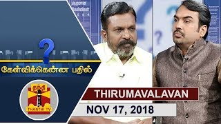 (17/11/2018) Kelvikkenna Bathil | Exclusive Interview with Thirumavalavan | Thanthi TV