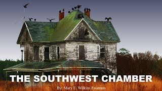 Learn English Through Story - The Southwest Chamber by Mary E. Wilkins Freeman