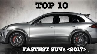 WORLD'S TOP 10 QUICKEST SUVs' (2017)