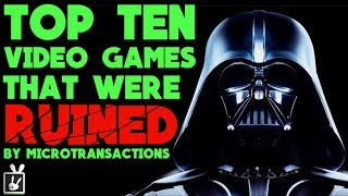 Top Ten Games That Were Ruined by Microtransactions