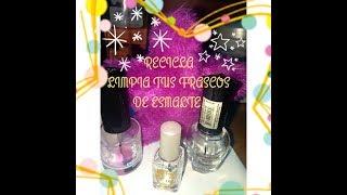 LIMPIA TUS FRASCOS DE ESMALTE, RECICLA /CLEAN YOURS ENAMEL JARS, RECYCLE.