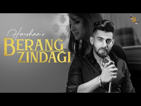 Berang Zindgi (Official Song ) | Harshaa | Full Video | New Latest Punjabi 2019