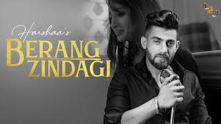 Gambar cover Berang Zindgi (Official song )   Harshaa   Full Video   New Latest Punjabi 2019