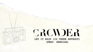 Crowder - Let It Rain (Is There Anybody) (Lyric Video) ft. Mandisa