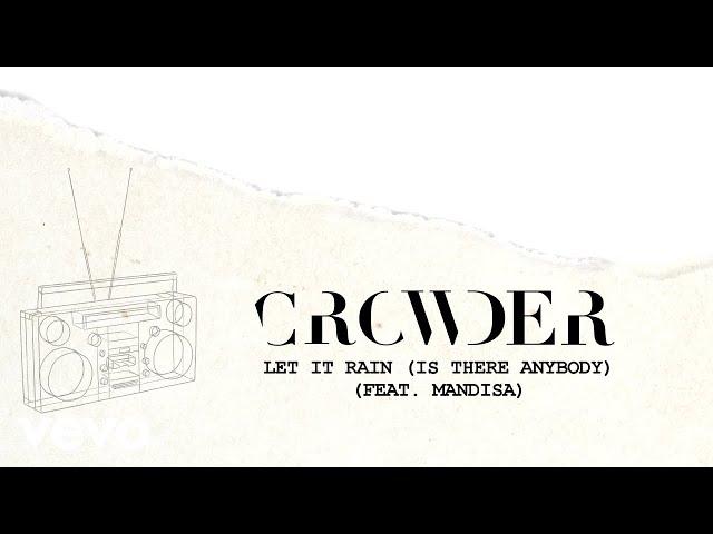Crowder - Let It Rain (Is There Anybody) (Lyric Video) ft. Mandisa