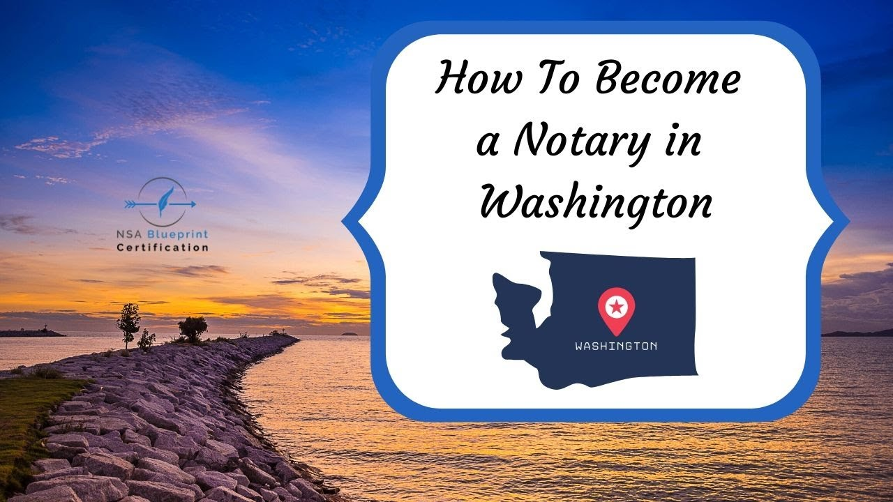 How to Become a Notary in Washington State - NSA Blueprint ...