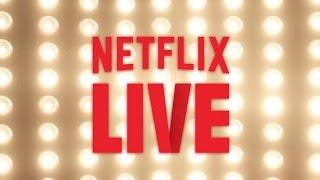 Introducing: Netflix LIVE! | Netflix