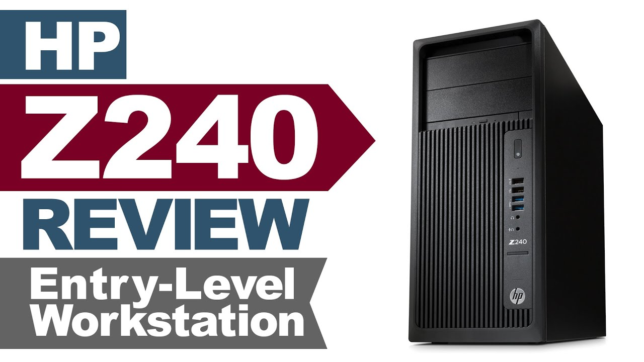 Review of the HP Z240 Workstation by Joe Herman