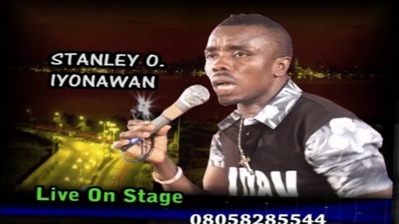 Download STANLEY O IYONANWA [EVBARUOVBOKHANRE] - BENIN MUSIC LIVE ON STAGE