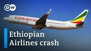 Ethiopian Airlines Boeing 737 MAX to Nairobi crashes after takeoff | DW News