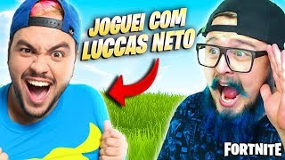 I PLAYED WITH LUCCAS NETO AND REALIZED MY DREAM-FORTNITE