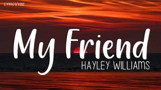 Hayley Williams   My Friend Lyrics