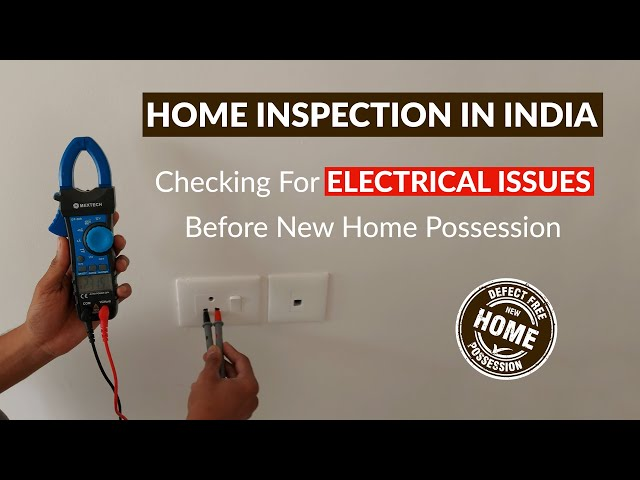 Home Inspection India  - Checking for Electrical Issues Before New Home Possession
