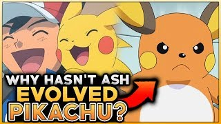 Why Hasn't Ash Evolved His Pikachu Into A Raichu?