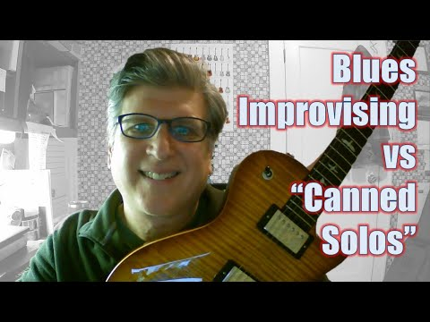 "Live Stream: Blues Improvising vs ""Canned Solos"""