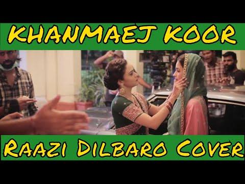 Kashmiri Song Khanmaej Koor From Raazi | Dilbaro Cover