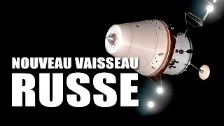 Federatsia : Le NOUVEAU VAISSEAU habité RUSSE !