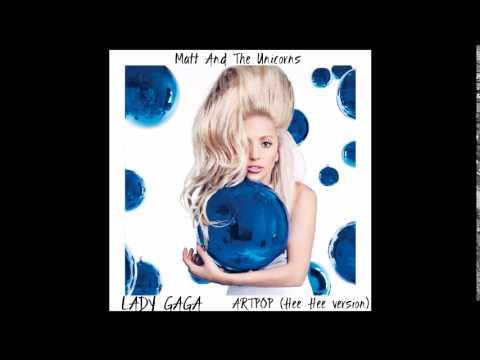 Lady Gaga - ARTPOP (Hee Hee version)