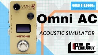 ThePedalGuy Presents the Hotone Omni AC Acoustic Simulator Pedal