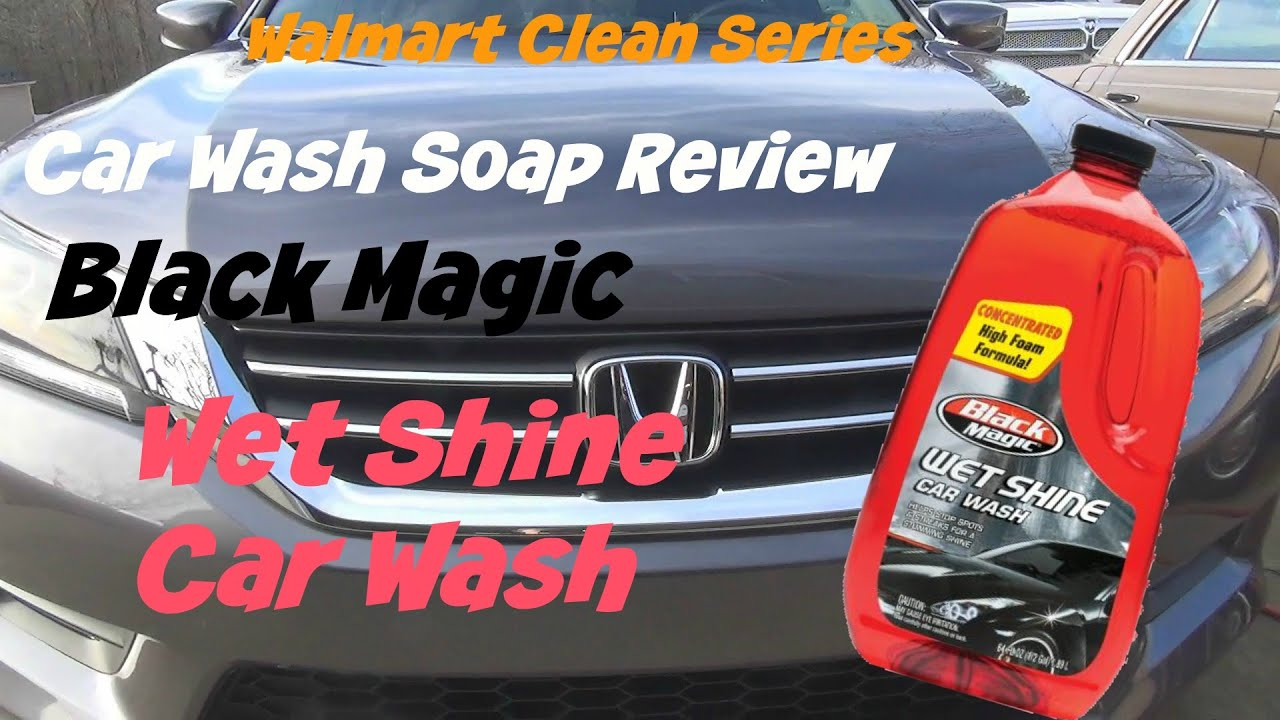 Walmart Clean Series review of Black Magic Car Wash car soap   YouTube Walmart Clean Series review of Black Magic Car Wash car soap