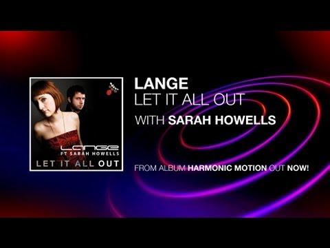 Lange Ft. Sarah Howells - Let It All Out (Original Mix)