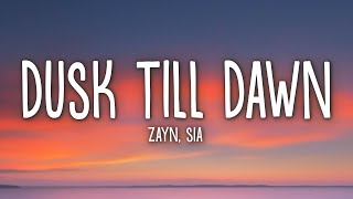 ZAYN & Sia - Dusk Till Dawn (Lyrics)