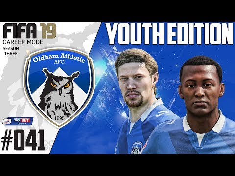 Fifa 19 Career Mode  - Youth Edition - Oldham Athletic - Season 3 EP 41