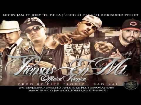 Piensas En Mi (Remix) - Nicky Jam Ft. Jory, Lui-G 21 Plus & Yelsid (Original) ★REGGAETON 2012★