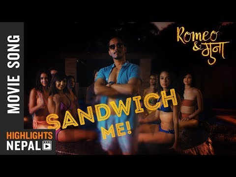 SANDWICH ME - New Nepali Movie Romeo & Muna Song 2018 | Earl URL Edgar | Ft. Vinay Shrestha